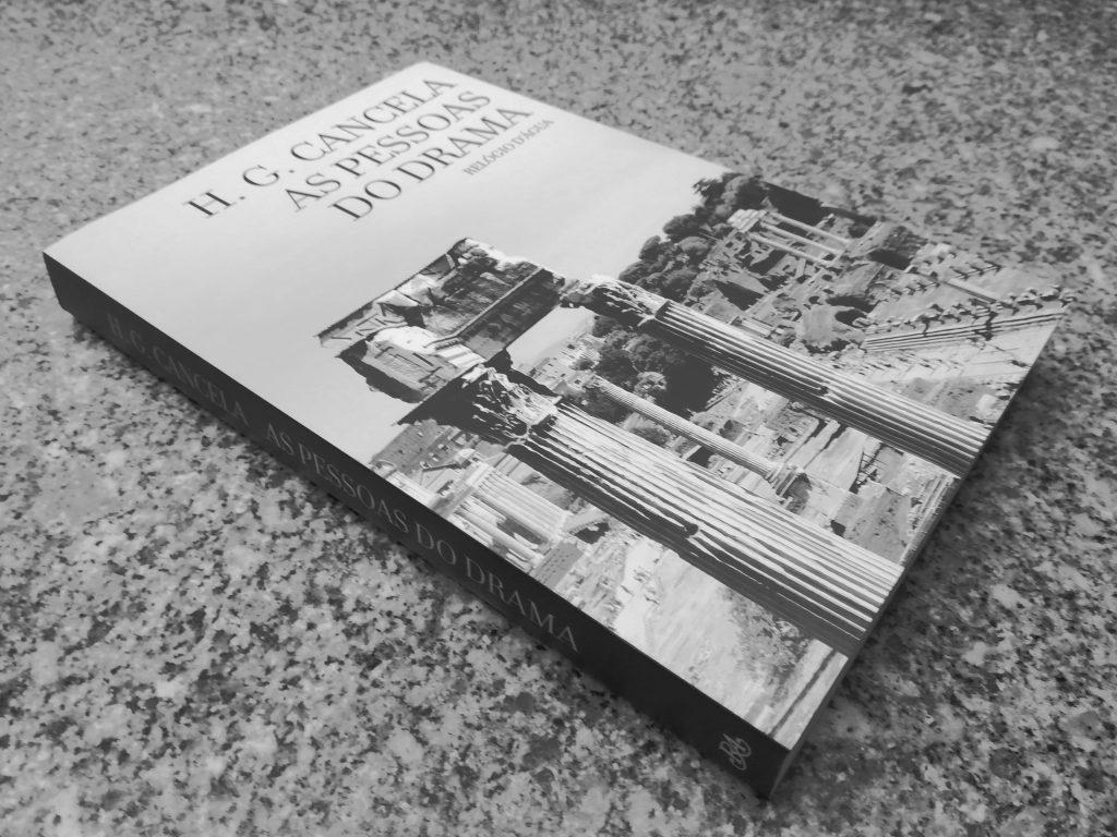 Recensão crítica do livro As Pessoas do Drama - H. G. Cancela (Relógio D'Água, 2017) - INTRO