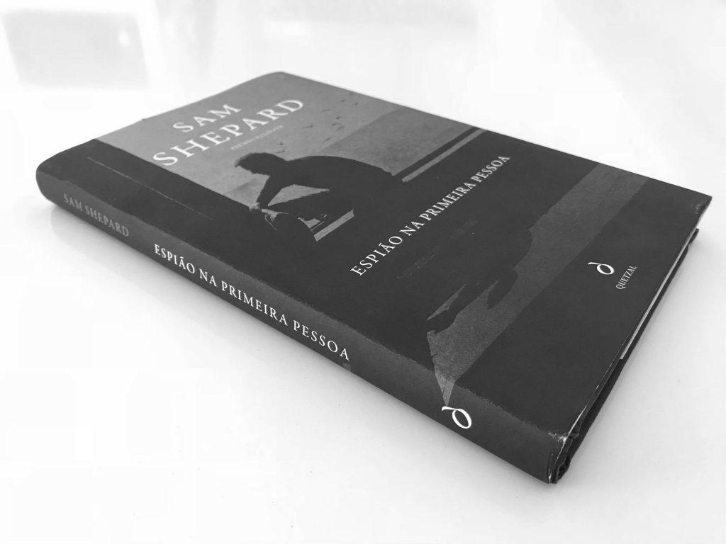 Recensão do derradeiro livro do norte-americano Sam Shepard, entitulado Espião na Primeira Pessoa, editado em 2018 pela Quetzal   INTRO