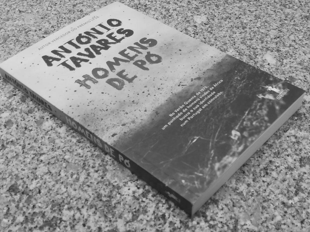 """Recensão do livro """"Homens de Pó"""", do premiado escritor António Tavares, publicado pela editora Dom Quixote em 2019   INTRO"""