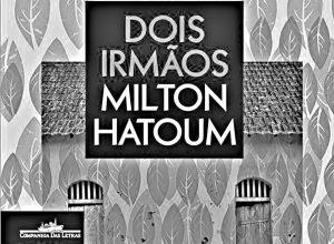 Recensão crítica do livro Dois Irmãos - Milton Hatoum (Companhia das Letras, 2017)