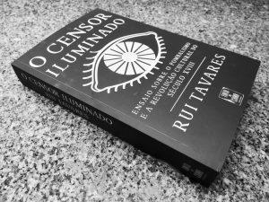 Recensão crítica do livro O Censor Iluminado, escrito pelo historiador e político Rui Tavares e publicado pela Tinta-da-China em 2018   INTRO