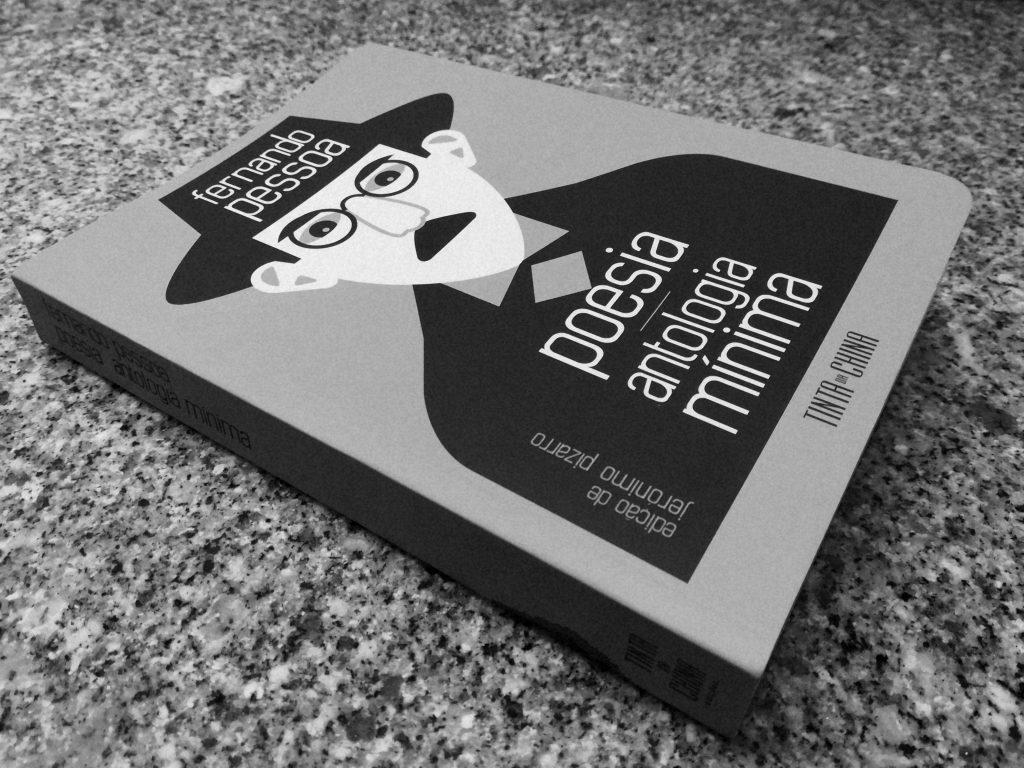 Recensão do livro Poesia - Antologia Mínima de Fernando Pessoa, editada por Jerónimo Pizarro, com a chancela das edições Tinta-da-china em 2018   INTRO