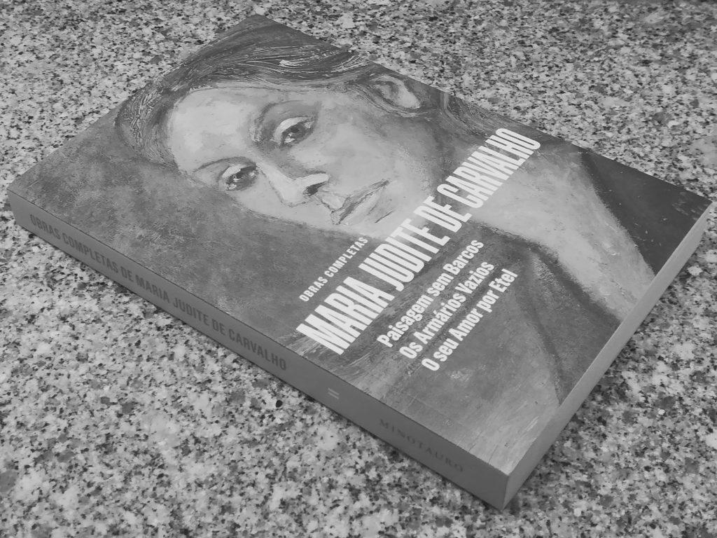 Recensão do volume II das Obras Completas de Maria Judite de Carvalho, que inclui Paisagem Sem Barcos, O seu Amor por Etel e Os Armários Vazios   INTRO