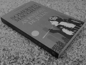 Recensão do livro As Paixões de Julia, da autoria do romancista e dramaturgo britânico Somerset Maugham, editado pela Asa em 2019   INTRO