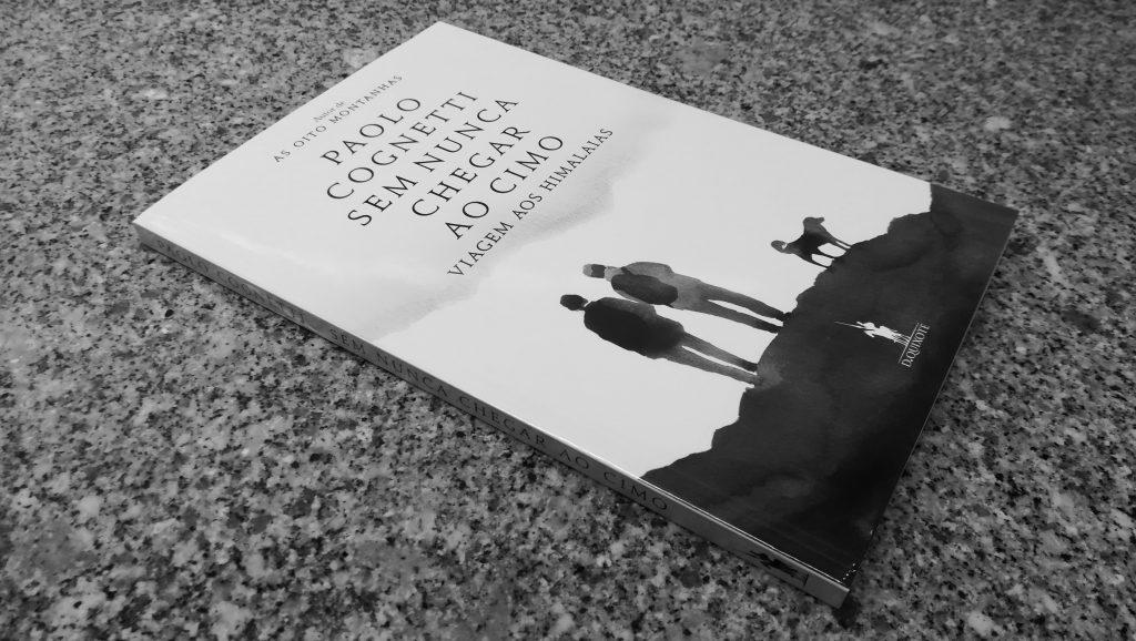"""Recensão do livro """"Sem Nunca Chegar ao Cimo – Viagem aos Himalaias"""" do escritor italiano Paolo Cognetti, com edição em 2020 da D. Quixote   INTRO"""