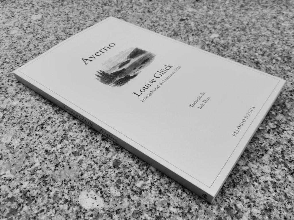 Recensão crítica do livro Averno, escrito pela poeta laureada com o Nobel da Literatura Louise Glück, editado pela Relógio D´Água em 2020 | INTRO