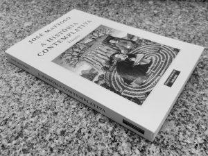Recensão do livro A História Contemplativa, ensaio da autoria de José Mattoso com o selo da Temas e Debates, edição de 2020 | INTRO