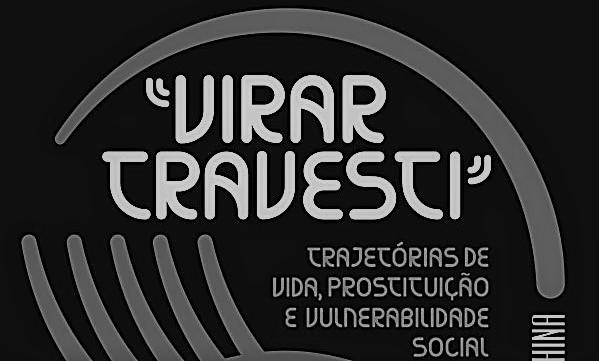 """Recensão do livro """"Virar Travesti"""", da autoria de Nélson Alves Ramalho publicado com a chancela Tinta-da-China em 2020   INTRO"""